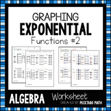 Graphing Exponential Functions ALGEBRA Worksheet #2