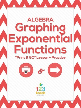 """Graphing Exponential Functions Guided Lesson and Practice """"Print & GO"""""""