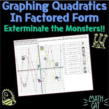 Graphing Factored/Factorable Quadratics (2 versions)- Exterminate the Monsters!