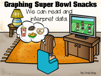 Graphing Favorite Super Bowl Snacks ~ Record and Interpret Data