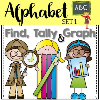 Graphing: Find, Tally and Graph- Alphabet Set 1