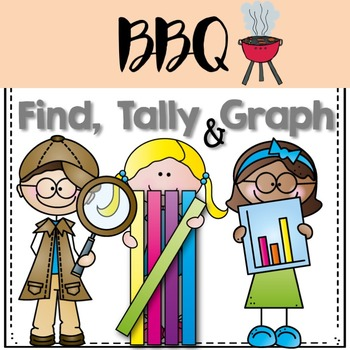 Graphing: Find, Tally and Graph- BBQ time!
