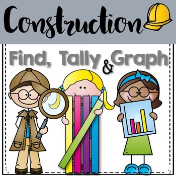 Graphing: Find, Tally and Graph- Construction