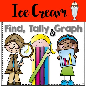 Graphing: Find, Tally and Graph- Ice Cream Treats