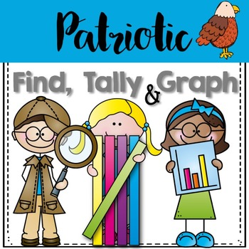Graphing: Find, Tally and Graph- Patriotic National Symbols