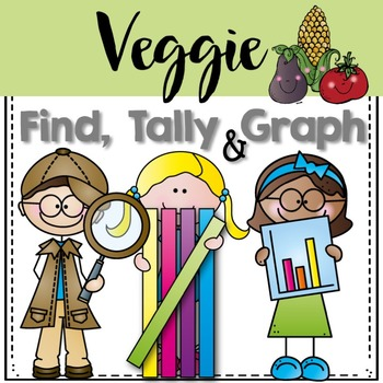 Graphing: Find, Tally and Graph- Very Veggie (Vegetable)