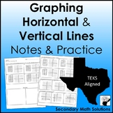 Horizontal and Vertical Lines Notes & Practice (A2G)