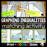 Graphing Linear Inequalities Matching Activity - print and digital