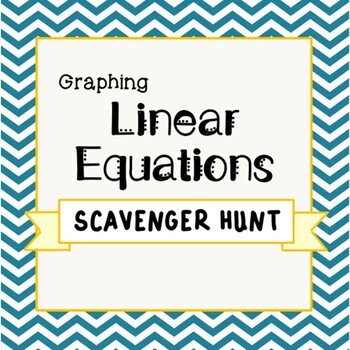 Graphing Linear Equations: Scavenger Hunt
