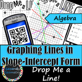 Graphing Linear Equations: Slope Intercept Form-Drop Me a Line; Algebra 1