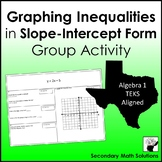 Graphing Inequalities in Slope-Intercept Form Group Activity (A3D)