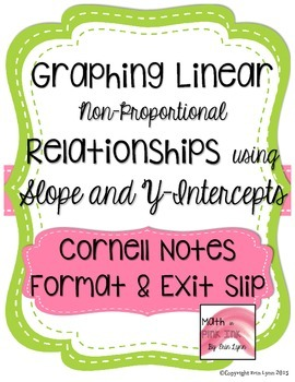 Graphing Linear Relationships Using Slope/Y-Intercepts y=mx+b Notes 8.F.4 8.F.3
