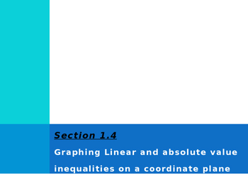 Graphing Linear and Absolute Value Inequalities