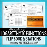Graphing Logarithmic Functions Flip Book