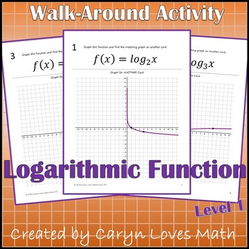 Graphing Logarithmic - Logs - Equations Walk Around Activity Level 1