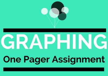 Graphing One Pager Assignment