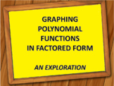 Graphing Polynomial Functions in Factored Form - A Discove