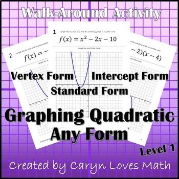 Graphing Quadratic Equation~Any Form~Vertex~Standard~Factor~Walk-Around Activity