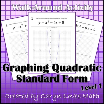 Graphing Quadratic Equations In Standard Form Walk Around Activity