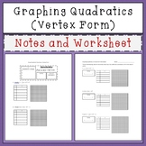 Graphing Quadratic Equations in Vertex Form Notes and Worksheet