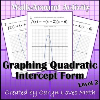 Graphing Quadratic Equations~Intercept/Factored Form~Level 2