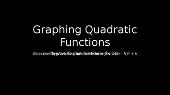 Graphing Quadratic Functions - PowerPoint Lesson (6.5)