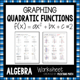 Graphing Quadratic Functions f(x)=ax^2+bx+c ALGEBRA Worksheet #2