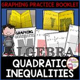 Graphing Quadratic Inequalities Independent Practice Booklet