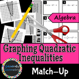 Graphing Quadratic Inequalities Match-Up; Algebra 1