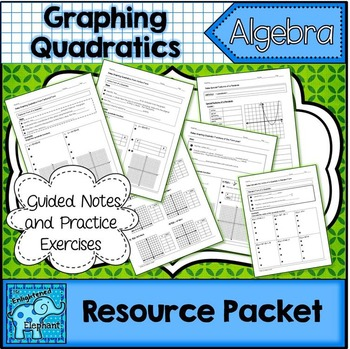 Graphing Quadratic Trinomials Resource Packet