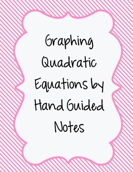 Graphing Quadratics By Hand Notes