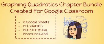 Graphing Quadratics- Chapter Bundle - Google Classroom Ready