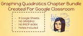 Graphing Quadratics- Chapter Bundle - Google Classroom Ready