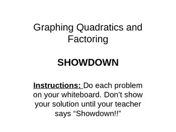 Graphing Quadratics and Factoring - Check for Understanding (SHOWDOWN)