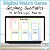 Graphing Quadratics in Intercept Form DIGITAL Match Game - Distance Learning
