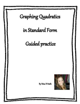 Graphing Quadratics in Standard Form Guided Practice
