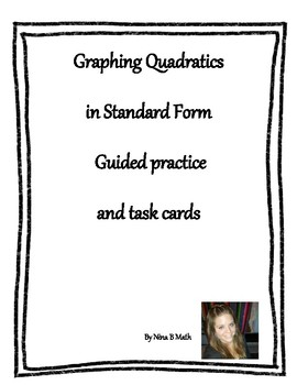 Graphing Quadratics in Standard Form Guided practice and task cards