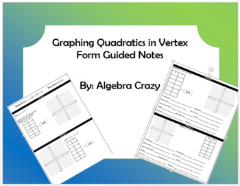 Graphing Quadratics in Vertex Form Guided Notes