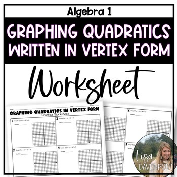Graphing Quadratics In Vertex Form Practice Worksheet By Lisa