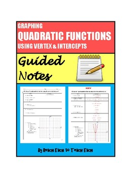 Graphing Quadratric Functions Using Vertex and Intercepts - GUIDED NOTES