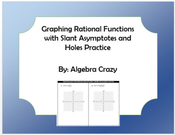 Graphing Rational Functions with Slant Asymptotes Practice