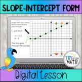 Graphing Slope-Intercept Form - Digital Lesson for Distanc