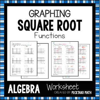 Graphing Square Root Functions ALGEBRA Worksheet