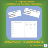 T15 - Graphing Tangent and Reciprocal Functions (degrees) A