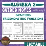 Graphing Trigonometric Functions - Scaffolded Notes & INB