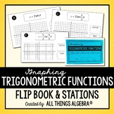 Graphing Trigonometric Functions (Sin, Cos, Tan, Csc, Sec, Cot) Flip Book