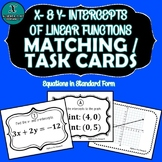 Graphing X- and Y- Intercepts from Standard Form TASK CARDS / MATCHING ACTIVITY