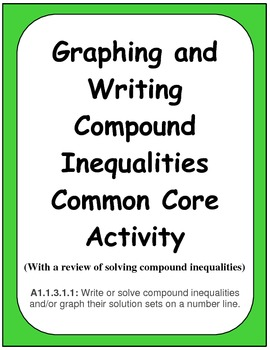 Graphing And Writing Compound Inequalities Common Core Activity By