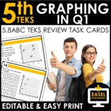Graphing in Q1 Task Cards | TEKS 5.8AB&C Review | EDITABLE