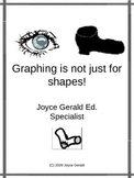 Graphing is not just for shapes.